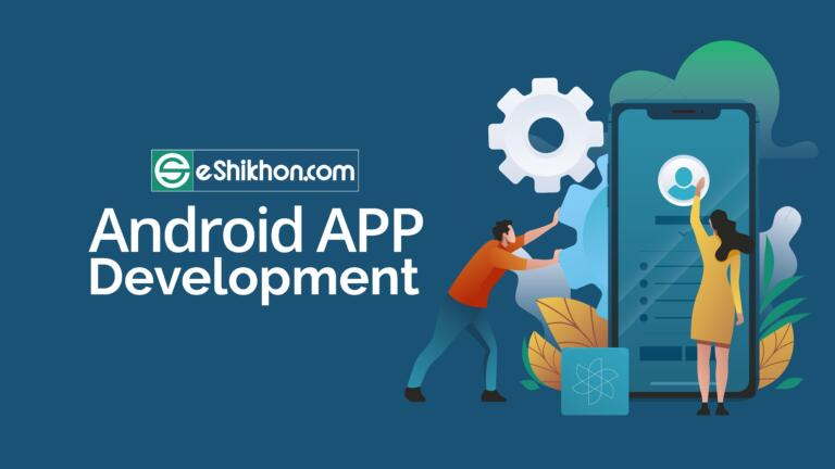 Android App Development । Best Certified Course by eshikhon